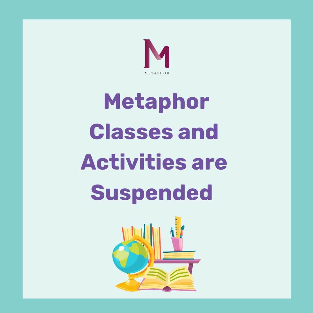 Classes are suspended  1 - Metaphor School